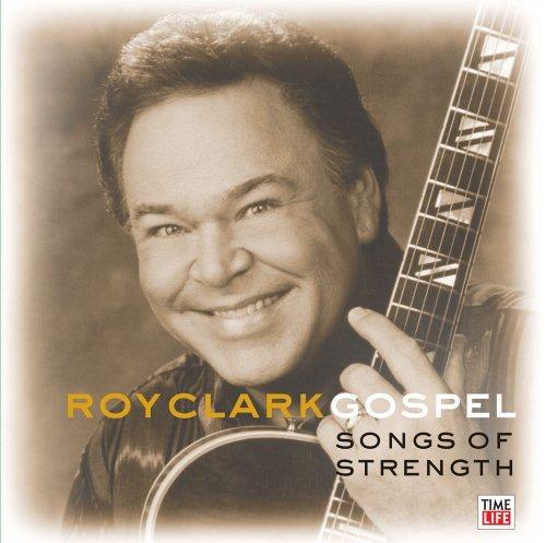 Roy Clark Gospel: Songs of Strength