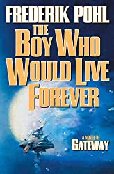 The Boy Who Would Live Forever: A Novel of Gateway (Heechee Saga Book 6)