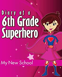 Secret Diary Of A 6th Grade Superhero Great Book For Girls 9 12