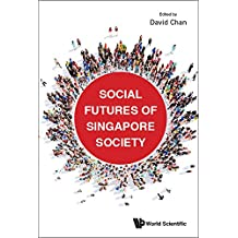Social Futures Of Singapore Society