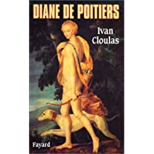 Diane de Poitiers (French Edition)