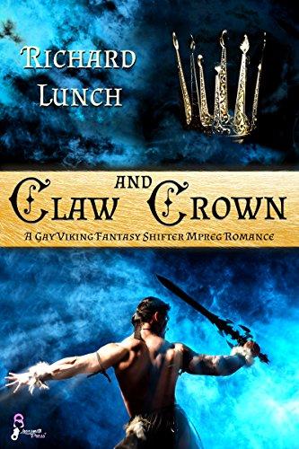 Claw and Crown: A Gay Viking Fantasy Shifter MPreg Romance