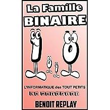 La Famille BINAIRE: l'informatique des tout-petits (French Edition)