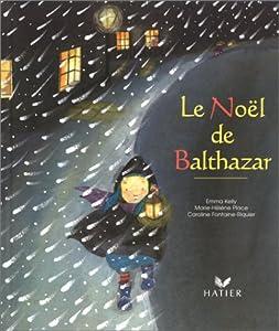 """Afficher """"Le Noël de Balthazar"""""""