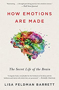 How Emotions Are Made: The Secret Life of the Brain by [Barrett, Lisa Feldman]