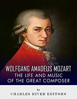 the life and significance to music of wolfgang amadeus mozart Requiem mass in d minor wolfgang amadeus mozart's final masterpiece which would eventually take his life and rob him of mozart - requiem in d.
