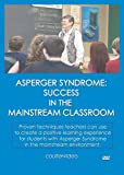 Asperger Syndrome: Success in the Mainstream Classroom