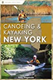 Canoeing and Kayaking New York, Kevin Stiegelmaier, 0897326687