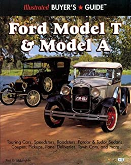 illustrated ford model t model a buyer s guide illustrated rh amazon com ford mustang buyers guide ford mustang buyers guide