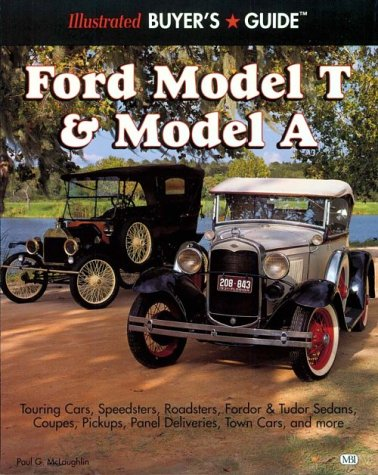 Illustrated Ford Model T & Model A Buyer's Guide (Illustrated Buyer's Guide)