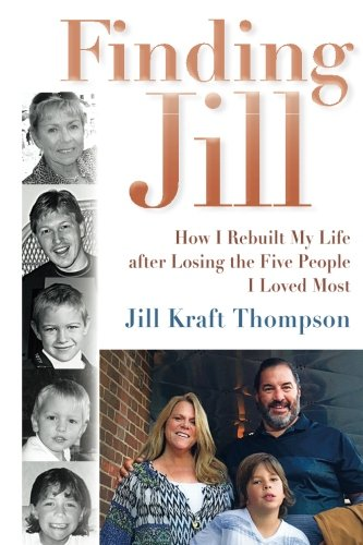 Download Finding Jill: How I Rebuilt My Life after Losing the Five People I Loved Most pdf epub