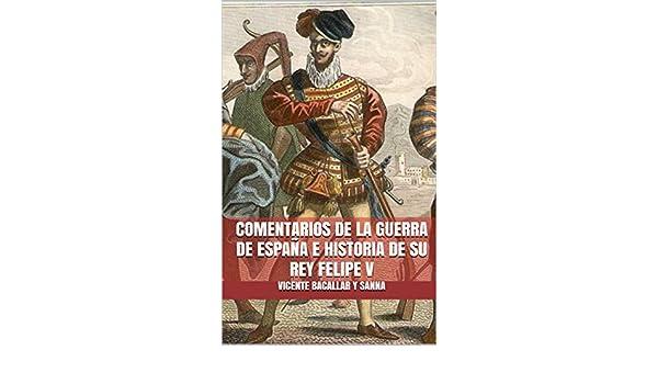 Amazon.com: COMENTARIOS DE LA GUERRA DE ESPAÑA E HISTORIA DE ...