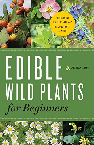 (Edible Wild Plants for Beginners: The Essential Edible Plants and Recipes to Get Started)