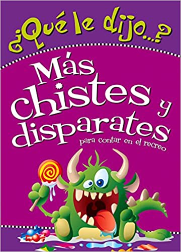 ¿Qué le dijo?: Más chistes y disparates para contar en el recreo (Spanish Edition): Johnny Joker: 9789876340847: Amazon.com: Books