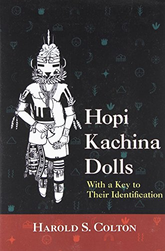 Hopi Kachina Dolls with a Key to Their Identification Hopi Indian Kachina