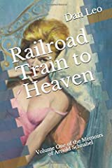 Railroad Train to Heaven: Volume One of the Memoirs of Arnold Schnabel Paperback