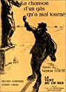 Oeuvres complètes, volume 1 : La Chanson d'un gâs qu'a mal tourné.  Poèmes et chansons par Couté