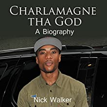 Charlamagne tha God: A Biography Audiobook by Nick Walker Narrated by Jimmy Kieffer