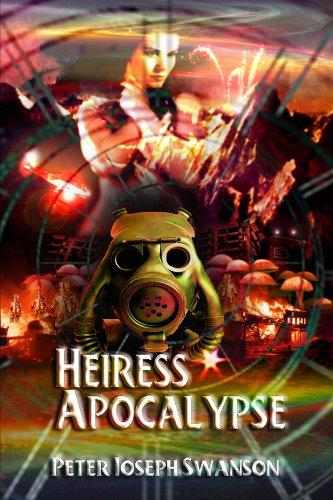 Heiress Apocalypse by [Swanson, Peter Joseph]