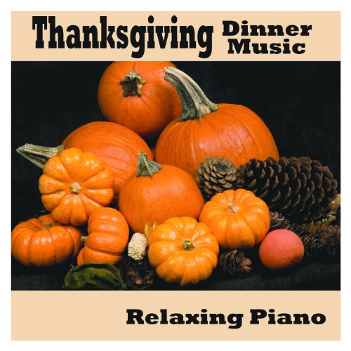 Thanksgiving Dinner Music - Relaxing Piano -