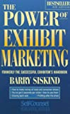 The Power of Exhibit Marketing, Barry Siskind, 1551801213