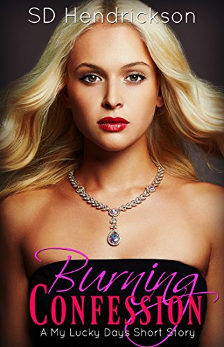 Burning Confession: Stand Alone Short Story Novella (My Lucky Days Prequel) (My Lucky Day Book)