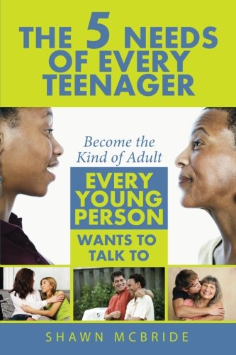 Download The Five Needs of Teenagers: Become The Kind of Adult Every Young Person Wants To Talk To pdf epub