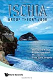 Ischia Group Theory 2008, Al and Mariagrazia Bianchi, 9814277797