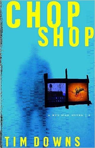 Chop Shop (Bug Man Series #2) [2004] Original Ed. Tim Downs