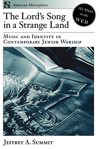 The Lord's Song in a Strange Land: Music and Identity in Contemporary Jewish Worship (American Musicspheres)