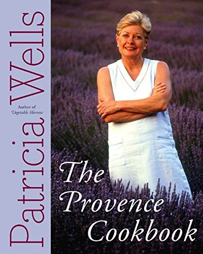 Read Online The Provence Cookbook by Patricia Wells (2004-04-13) pdf