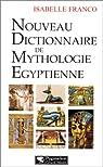 Nouveau dictionnaire de mythologie égyptienne par Franco