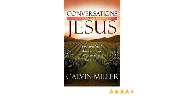 Conversations With Jesus The Spiritual Adventure Of Connecting With