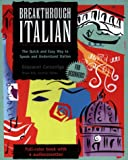 Breakthrough Italian : The Quick and Easy Way to Speak and Understand Italian, Carsaniga, Giovanni, 084420269X