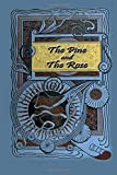 The Pine and the Rose