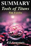 img - for Summary - Tools of Titans: By Timothy Ferriss - The Tactics, Routines, and Habits of Billionaires, Icons, and World-Class Performers (Tools of Titans: ... - Hardcover, Audiobook, Audible Book 1) book / textbook / text book
