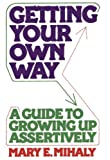 Getting Your Own Way, Mary E. Mihaly, 1590773063