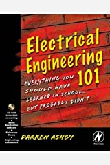 Electrical Engineering 101: Everything You Should Have Learned in School but Probably Didn't Paperback