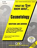What Do You Know about Cosmetology?, Jack Rudman, 0837370345