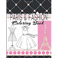 Image for Paris & Fashion Coloring Book: Paris Coloring Book For Kids Ages 8-12, Fashion Coloring Book For Teens And Adults