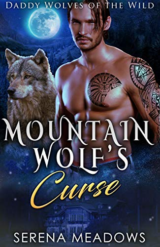 Image result for Mountain Wolf's Curse: Daddy Wolves of the Wild by Serena Meadows