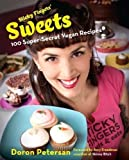 Sticky Fingers' Sweets: 100 Super-Secret Vegan Recipes by Petersan, Doron (2012) Hardcover
