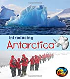 Introducing Antarctica (Heinemann First Library: Introducing Continents)