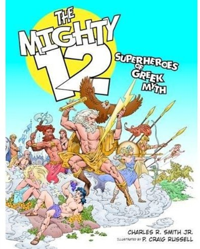 The Mighty 12: Superheroes of Greek Myth PDF