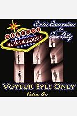 Voyeur Eyes Only: Vegas Windows: Erotic Encounters in Sin City, Volume 1 Audible Audiobook