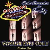Voyeur Eyes Only: Vegas Windows: Erotic Encounters in Sin City, Volume 1