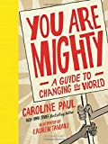 #4: You Are Mighty: A Guide to Changing the World