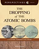 The Dropping of the Atomic Bombs, Roberta Baxter, 1624316654