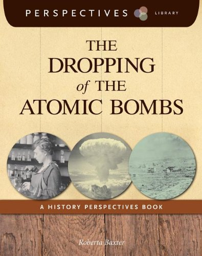 The Dropping of the Atomic Bombs (Perspectives Library) pdf epub