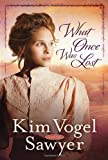 What Once Was Lost, Kim Vogel Sawyer, 0307731251